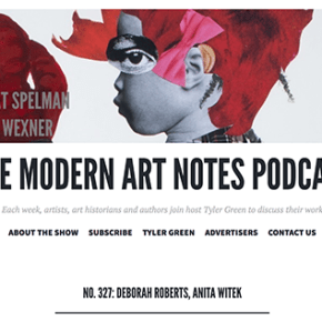 Modern Art Notes Podcast: Episode No. 327 of The Modern Art Notes Podcasts features artist Deborah Roberts.