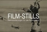 Film Stills – Reinszenierungen für die Fotokamera