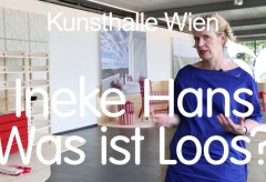 Ineke Hans. Was ist Loos? – Kunsthalle Wien