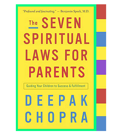 The Seven Spiritual Laws for Parents by Deepak Chopra - 5 books for new parents