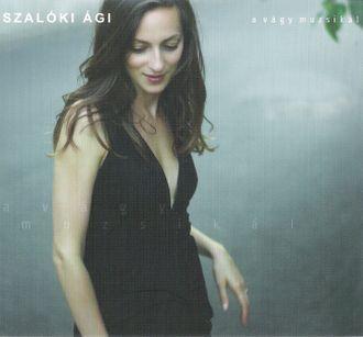 Szalóki Ági - A Vágy Muzsikál (2008)