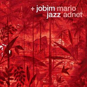 "Record Review: ""+Jobim Jazz"" by Mario Adnet"