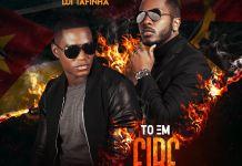 DP Rapper - To em Fire (feat. Dji Tafinha)