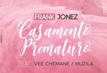 Frank Jonez - Casamento Prematuro