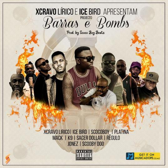 Xcravo Lirico & Ice Bird - Barras e Bombs (feat. Mack, Sacer Dollar, Platina, K9, Regulo, F-Jones, Scooby Doo e Scoco Boy)