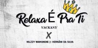Nilzzy Wamunene - Relaxar É Pra Ti (feat. Vackany & Hernâni da Silva)