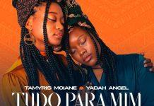 Tamyris Moiane & Yadah Angel - Tudo Para Mim