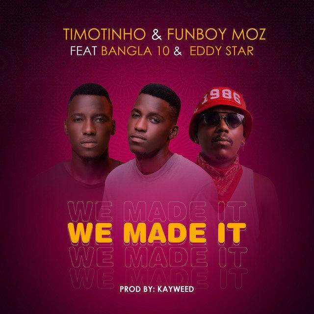 Timotinho & Funboy Moz - We Made It (feat. Bangla10 & Eddy Star)