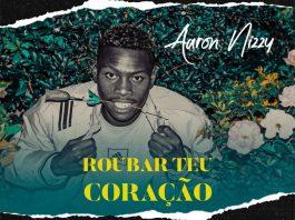 Aaron Nizzy - Roubar Teu Coração