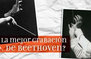 mejor grabación de la 9a. de Beethoven