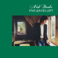 Five Leaves Left, by Nick Drake