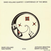 Conference of the Birds, by Dave Holland