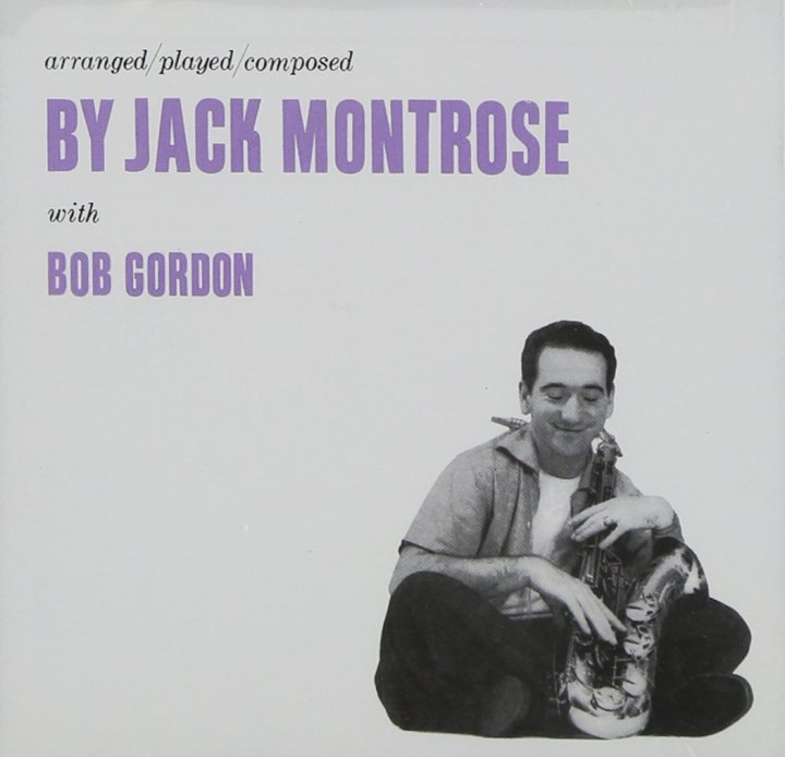 arrangedplayedcomposed by Jack Montrose with Bob Gordon