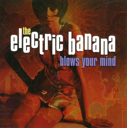Electric Banana Blows Your Mind