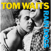 Rain Dogs, by Tom Waits