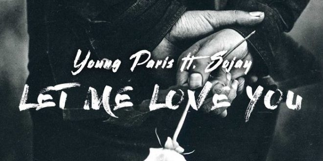 #InternationalCollabo: MUSIC: Young Paris ft. SoJay – Let Me Love You