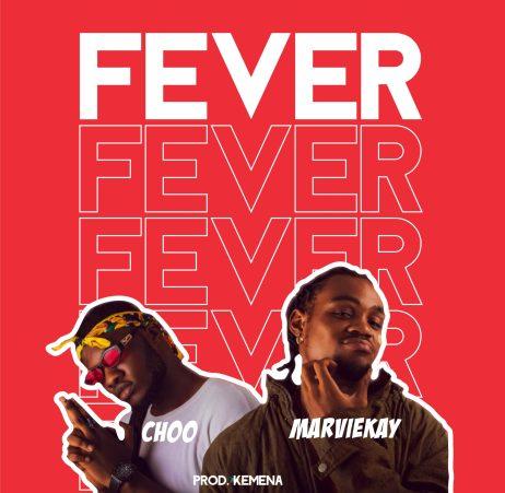 Fever 2 scaled - #Nigeria: Music: Choo x Marviekay - Fever (Prod. Kemena)