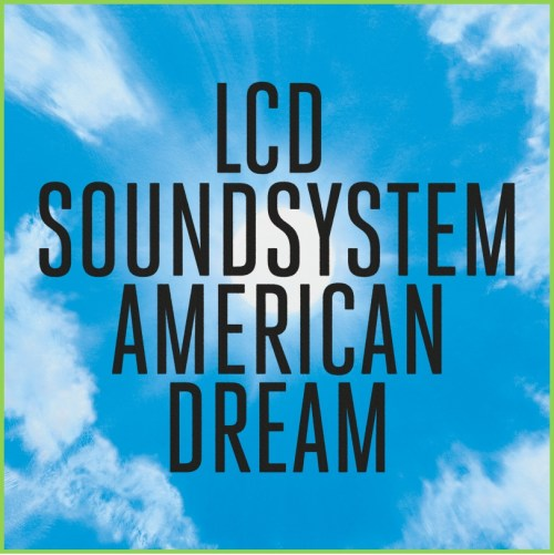 LCD SOUNDSYSTEM AMERICAN DREAM ALBUM COVER