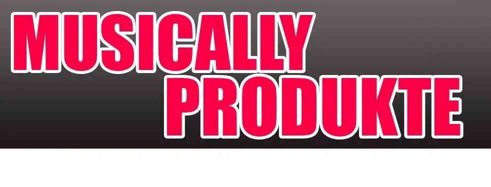 Musicallyprodukte