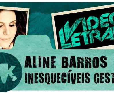 Inesquecíveis Gestos – Aline Barros