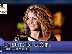 Barulho De Glória – Shirley Carvalhaes
