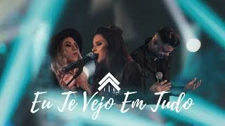 Eu Te Vejo Em Tudo – Casa Worship part Helena Albernaz, Davi Passamani, Julliany Souza