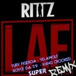 RITTZ – LAF (SUPER REMIX) ft. FURY FIGEROA, YELAWOLF, KXNG CROOKED & ROYCE DA 5'9