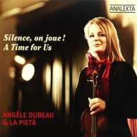 Angele Dubeau and La Pieta - A Time for Us