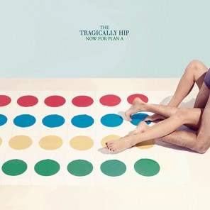 Tragically Hip - Now For Plan A