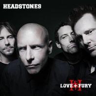 Headstones - Love + Fury