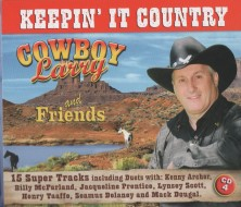 Keepin' it country Cowboy Larry and Friends CD