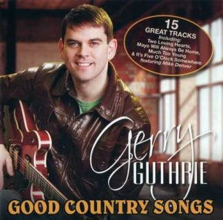 Gerry Guthrie Good Country Songs CD