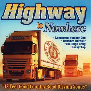 Highway to Nowhere 12 Country Song