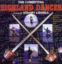 The Competing Highland Dancer Piper Stuart Liddell CD