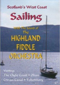 Sailing The Highland Fiddle Orchestra DVD