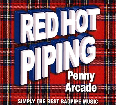 Red Hot Piping Penny Arcade Best Bagpipe Music CD