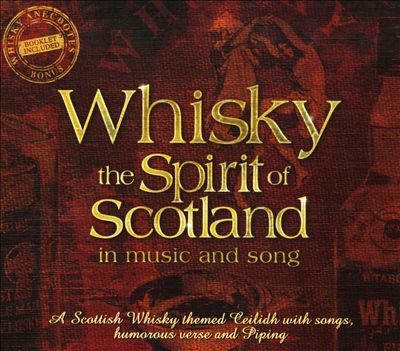Whisky The Spirit of Scotland in Music and Song CD