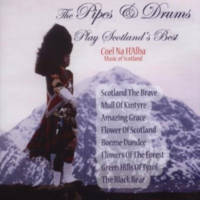 The Pipes & Drums Play Scotland's Best CD