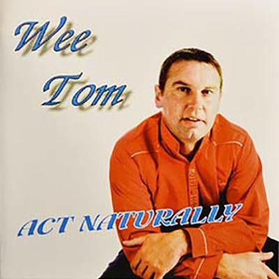 Wee Tom Act Naturally CD