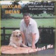 Boxcar Brian I'm Just Me CD