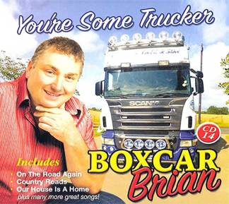 Boxcar Brian You're Some Trucker CD