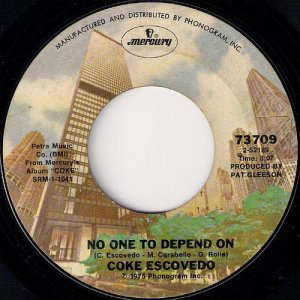 Coke Escovedo - No One To Depend On, Mercury 7""
