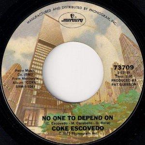 "Coke Escovedo - No One To Depend On, Mercury 7"""
