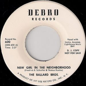 The Ballard Bros. - New Girl In The Neighborhood, Debro 7""