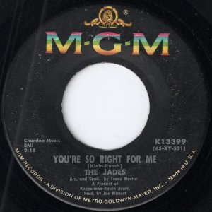 The Jades - You're So Right For Me, MGM Records 7""