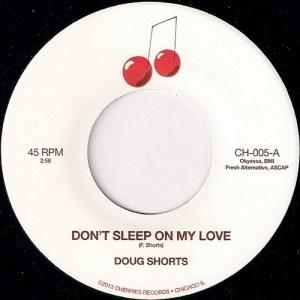 Doug Shorts - Don't Sleep On My Love, Cherries 45