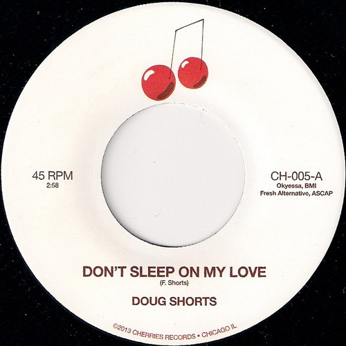 Doug Shorts - Don't Sleep On My Love, Cherries 45