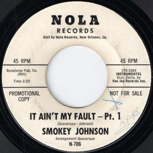 Smokey Johnson - It Ain't My Fault - Pt.1, Nola 7""