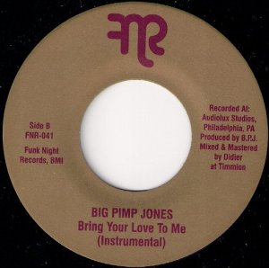 Big Pimp Jones - Bring Your Love To Me (Instrumental), FNR 45
