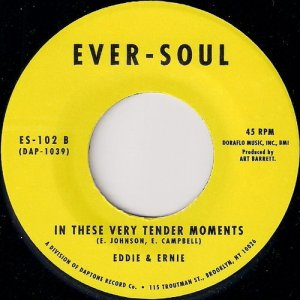 Eddie & Ernie - In These Very Tender Moments, Ever Soul 45
